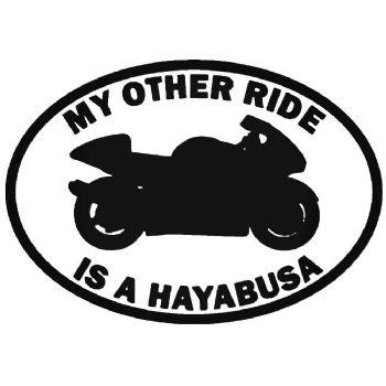 My Other Ride Is A Hayabusa Car Sticker Vinyl Decal Motorbike Van
